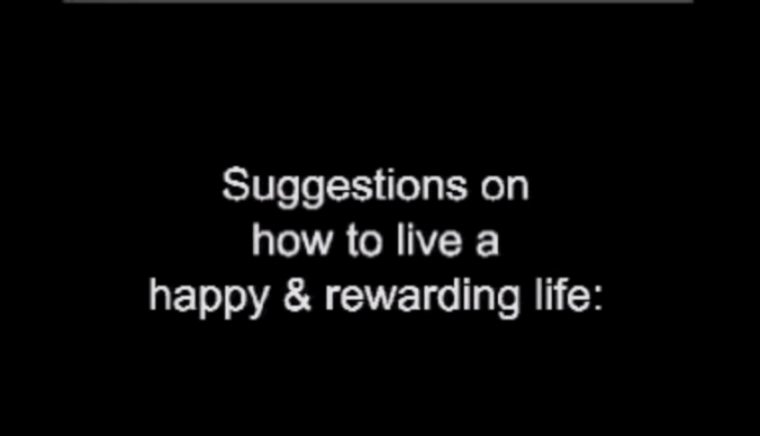 Suggestions on How to Live a Happy and Rewarding Life