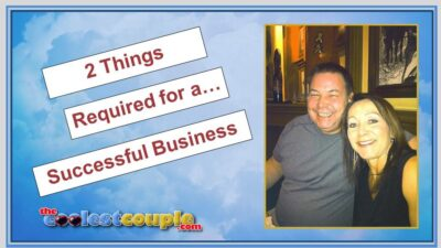 Two Things Required for a Successful Business